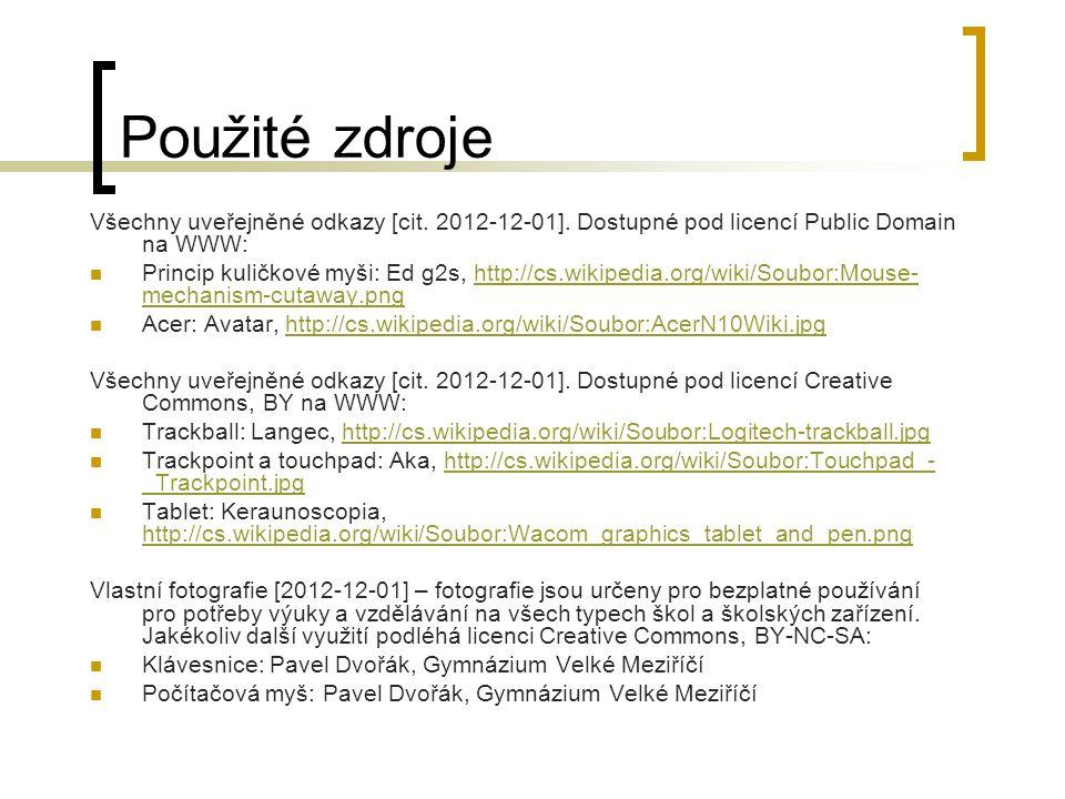 Použité zdroje Všechny uveřejněné odkazy [cit. 2012-12-01]. Dostupné pod licencí Public Domain na WWW: